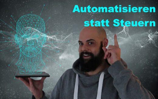 Automatisieren statt Steuern